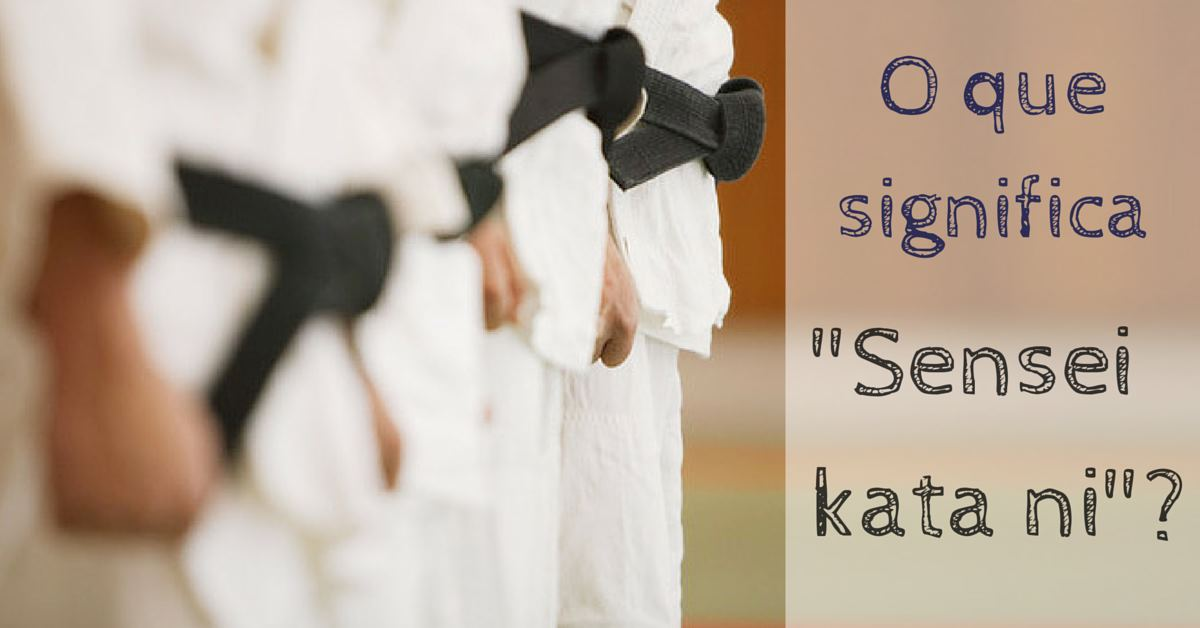 """O que significa """"Sensei kata ni""""?"""